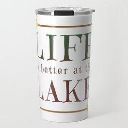 Life Is Better At The Lake - Summer Camp Camping Holiday Vacation Gift Travel Mug
