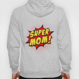 Super Mom Hoody