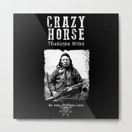Crazy Horse-Lakota Chief-Warrior-Sioux-Native American-Indian-History Metal Print