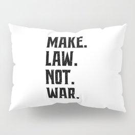 Make Law Not War Lawyer Judge Saying Pillow Sham