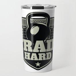 Train Hard Travel Mug