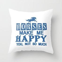 Horses Make Me Happy Throw Pillow