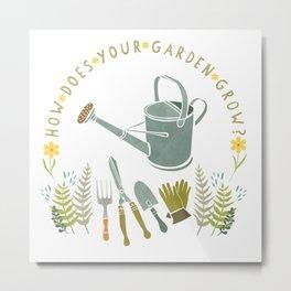 How Does Your Garden Grow? Metal Print