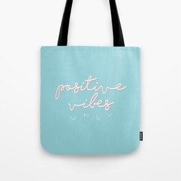 POSITIVE VIBES ONLY - BLUE Tote Bag