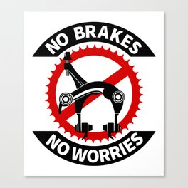 No Brakes No Worries Canvas Print