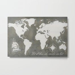 Not All Who Wander - World Map Metal Print