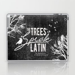 The Trees Speak Latin - Raven Boys Laptop & iPad Skin