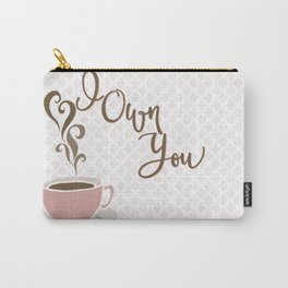 I Own You - love, coffee Carry-All Pouch