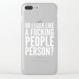 DO I LOOK LIKE A FUCKING PEOPLE PERSON? (Black & White) Clear iPhone Case