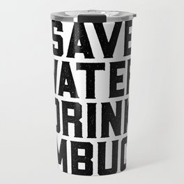 Save Water Drink Kombucha Travel Mug