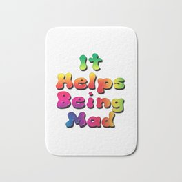 It Helps Being Mad Bath Mat