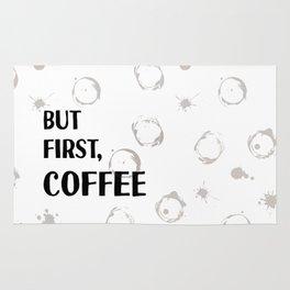 But First, Coffee - Caffeine Addicts Unite! Rug