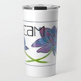 Dare to Dream Travel Mug