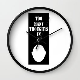 To many thoughts in my head Wall Clock
