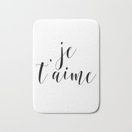 Je t'aime, Love Quote, French Quote, Inspirational Art, Anniversary Gift Bath Mat