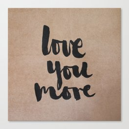 Love You More- kraft Canvas Print