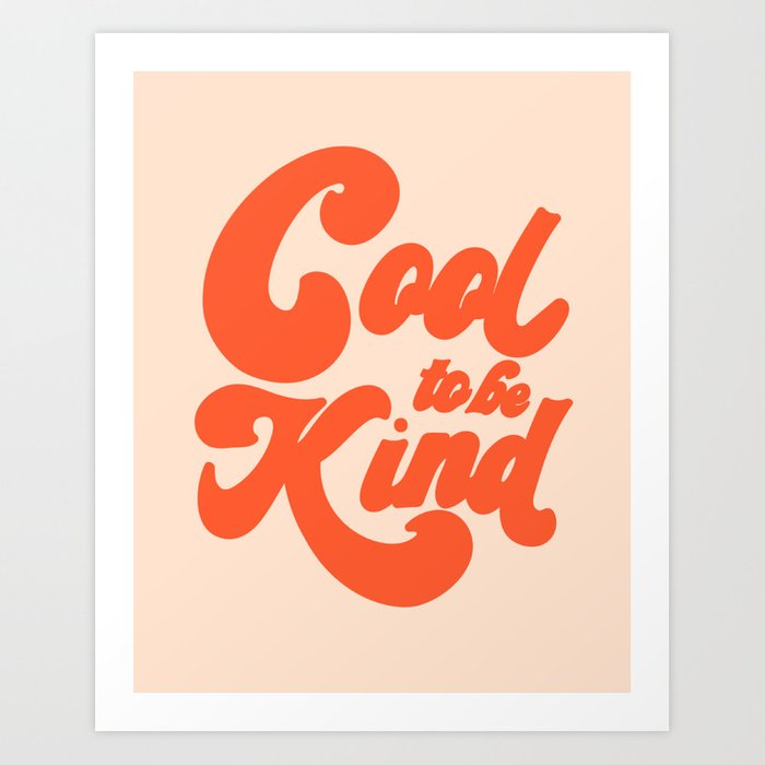Cool To be Kind Art Print