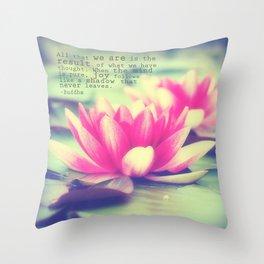 Lotus - Buddha Quote Throw Pillow