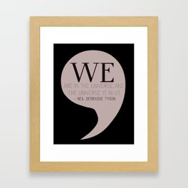 We are in the universe, and the universe is in us Framed Art Print