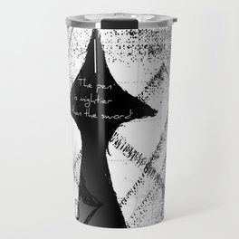 The Pen is Mightier Than The Sword Travel Mug