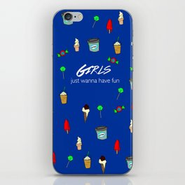 girls just wanna have fun 2 iPhone Skin