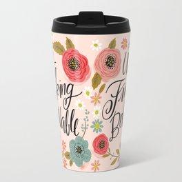 Pretty Swe*ry: UnFuckingBelievable Travel Mug
