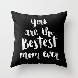Bestest Mom [Version 2] Throw Pillow