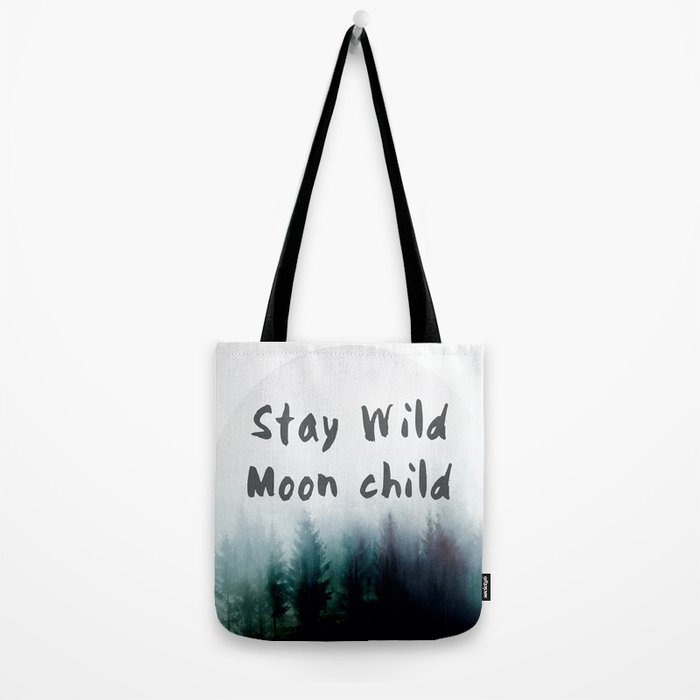 Stay wild moon child watercolor Tote Bag