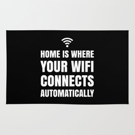 HOME IS WHERE YOUR WIFI CONNECTS AUTOMATICALLY (Black & White) Rug