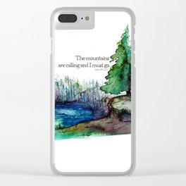 The Mountains Are Calling and I Must Go Clear iPhone Case