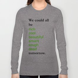 we can be anything Long Sleeve T-shirt