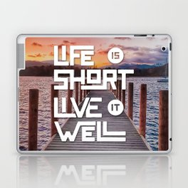 Life is short Live it well - Sunset Lake Laptop & iPad Skin