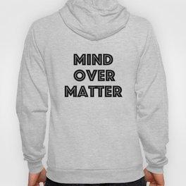 Mind Over Matter Hoody