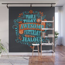 Make Today Awesome Typography Wall Mural