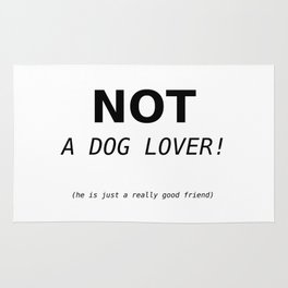 Not a dog lover Rug