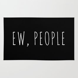 Ew People Funny Quote Rug