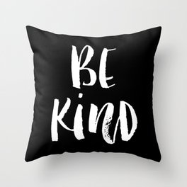 Be Kind black and white watercolor modern typography minimalism home room wall decor Throw Pillow