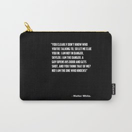 "Breaking Bad ""I am the one who knocks! quote. Carry-All Pouch"