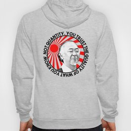 """Mr Miyagi said: """"You trust the quality of what you know, not quantity."""" Hoody"""
