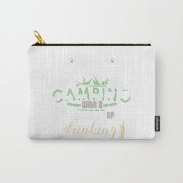 Weekend Forecast Camping With A Chance Of Drinking Carry-All Pouch