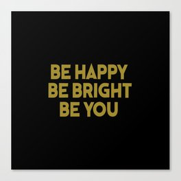 be happy cool saying and inspirational quote Canvas Print