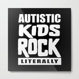 Autism Awareness Autistic Kids Rock Literally Metal Print