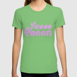 Yasss Queen T-shirt