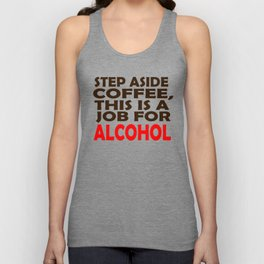 Step aside coffee Unisex Tank Top