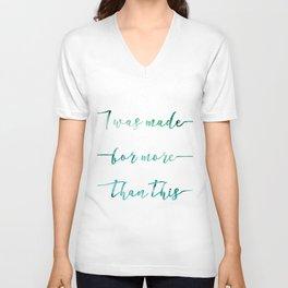 I was made for more than this // Tara Unisex V-Neck