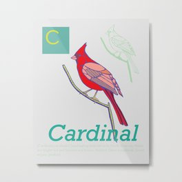 C is for Cardinal, Southeastern ABC's Metal Print