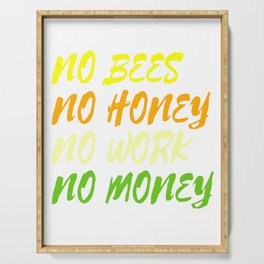 Dollar Money T-shirt Design No Bees No Honey No Work No Money Perfect for Hardworking People Serving Tray