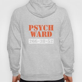 Psych Ward Patient T-Shirt Mental Hospital Crazy Psych Tee Hoody