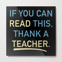Thank A Teacher Metal Print