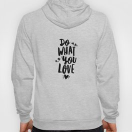 Do What You Love black and white modern typographic quote poster canvas wall art home decor Hoody